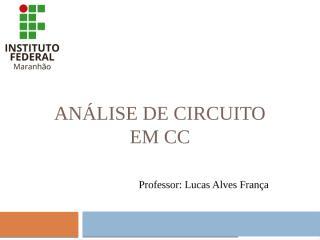 Análise de Circuito em CC - Cópia.pptx