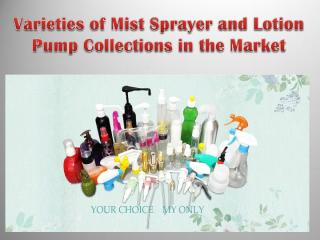 Varieties of Mist Sprayer and Lotion Pump Collections in the Market.pdf