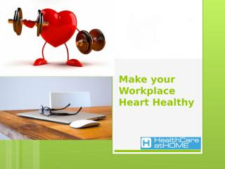 Make your Workplace Heart Healthy.pptx