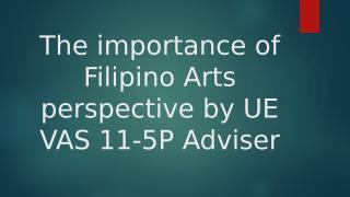 The importance of Filipino Arts.pptx