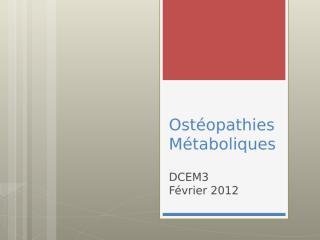 ED Ostéopathies Métaboliques.ppt