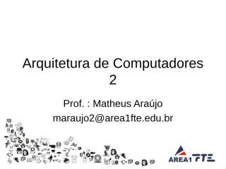Arquitetura de Computadores 2 - Aula 6.ppt