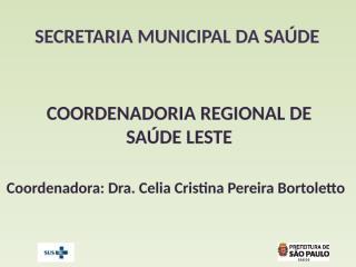 APRESENTAÇÃO DRA CELIA_CRS LESTE_ DRS-1.pptx