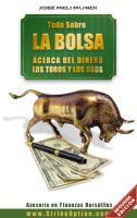 TODO SOBRE LA BOLSA, ACERCA DEL DINERO, LOS TOROS Y LOS OSOS.pdf