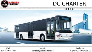 What Would a DC Charter Bus Offer a Large Family Planning a Reunion or even a Trip to the Nation's Capital for a Wedding.pptx