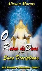 Volume 7 - O Reino de Deus e as Suas Disciplinas -  Alisson Morais.pdf
