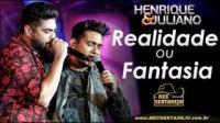 Henrique e Juliano - Realidade ou Fantasia (DVD LANAMENTO 2015.mp3